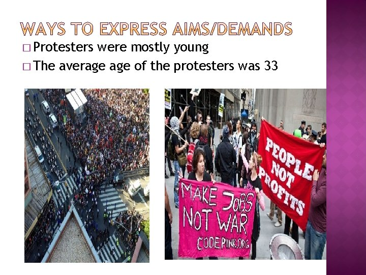 � Protesters were mostly young � The average of the protesters was 33