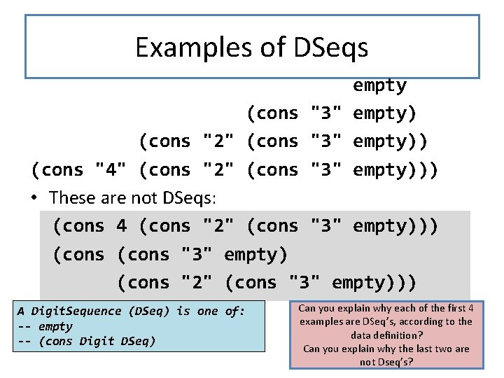 "Examples of DSeqs empty (cons ""3"" empty) (cons ""2"" (cons ""3"" empty)) (cons ""4"""