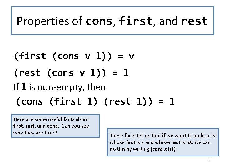 Properties of cons, first, and rest (first (cons v l)) = v (rest (cons