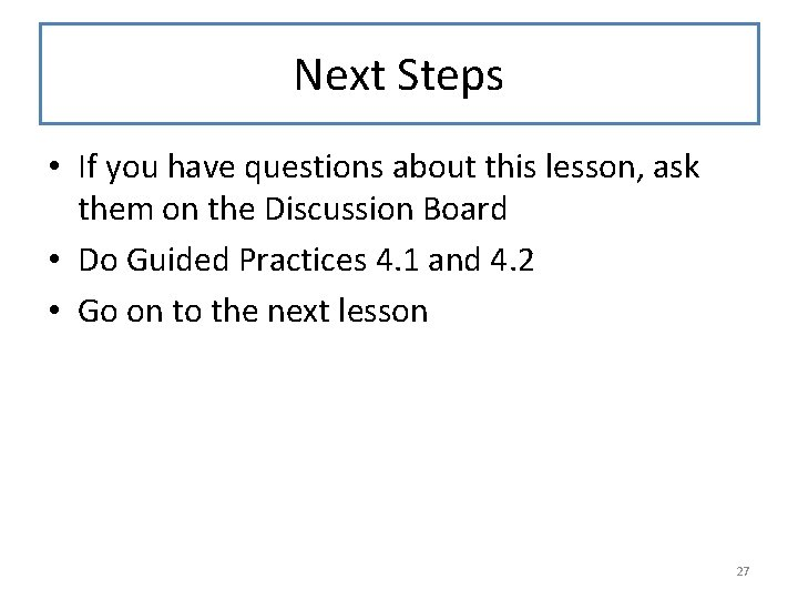 Next Steps • If you have questions about this lesson, ask them on the