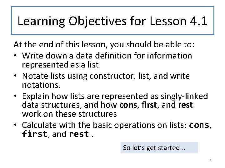 Learning Objectives for Lesson 4. 1 At the end of this lesson, you should
