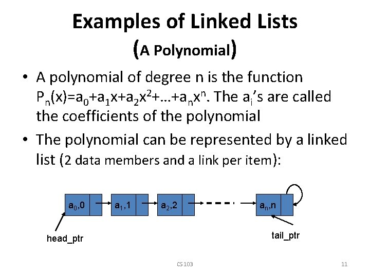 Examples of Linked Lists (A Polynomial) • A polynomial of degree n is the