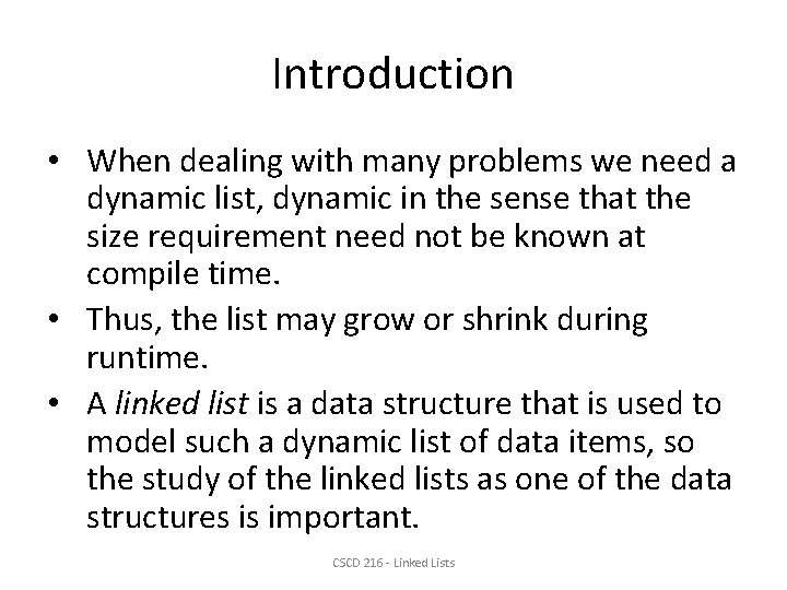 Introduction • When dealing with many problems we need a dynamic list, dynamic in