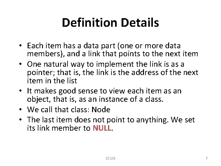 Definition Details • Each item has a data part (one or more data members),