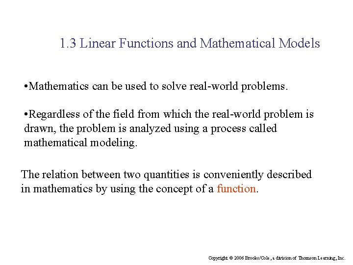 1. 3 Linear Functions and Mathematical Models • Mathematics can be used to solve