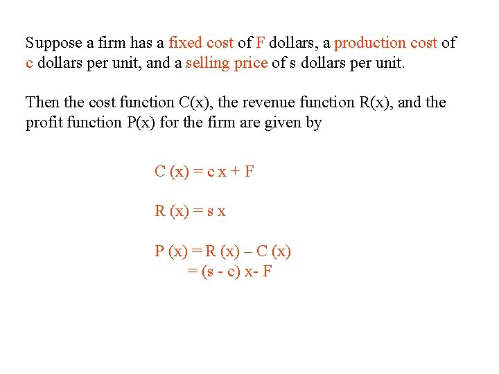 Suppose a firm has a fixed cost of F dollars, a production cost of