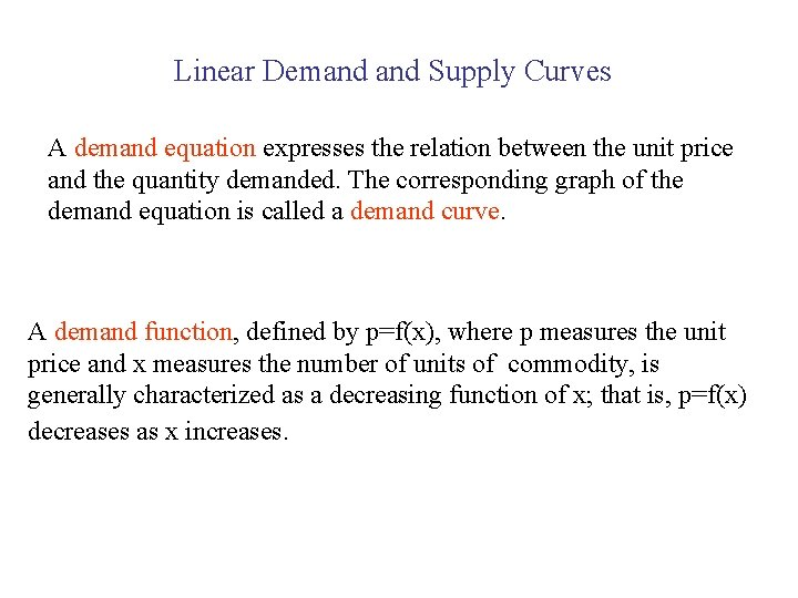 Linear Demand Supply Curves A demand equation expresses the relation between the unit price