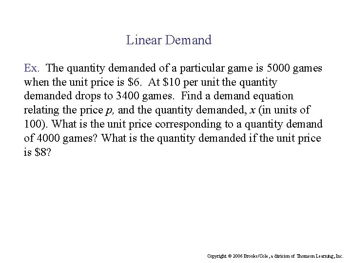 Linear Demand Ex. The quantity demanded of a particular game is 5000 games when