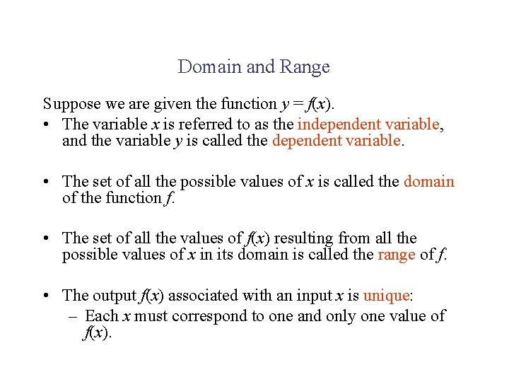 Domain and Range Suppose we are given the function y = f(x). • The