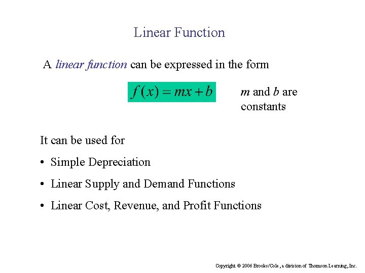 Linear Function A linear function can be expressed in the form m and b