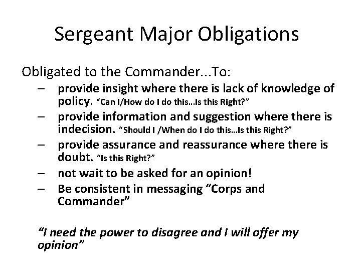 Sergeant Major Obligations Obligated to the Commander. . . To: – provide insight where