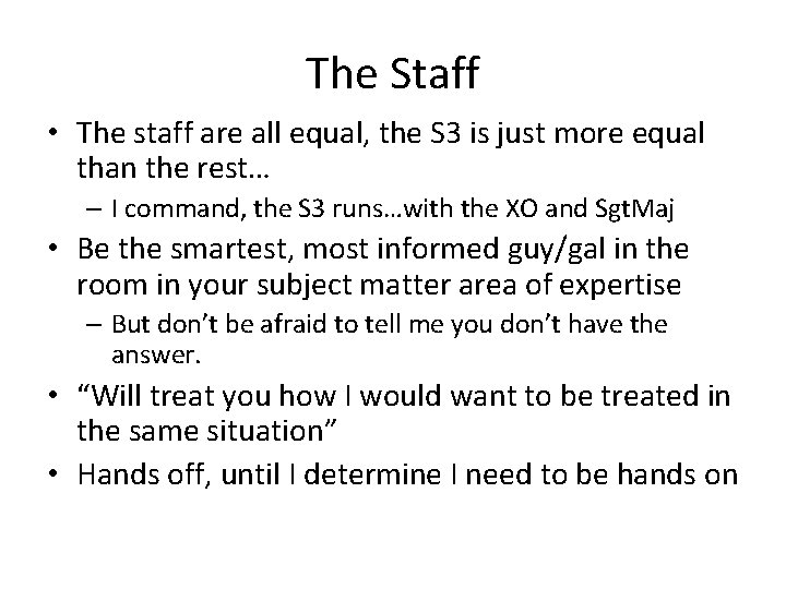 The Staff • The staff are all equal, the S 3 is just more