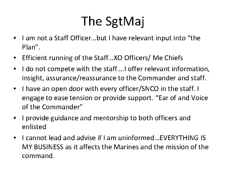 The Sgt. Maj • I am not a Staff Officer…but I have relevant input