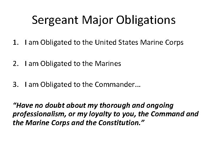 Sergeant Major Obligations 1. I am Obligated to the United States Marine Corps 2.