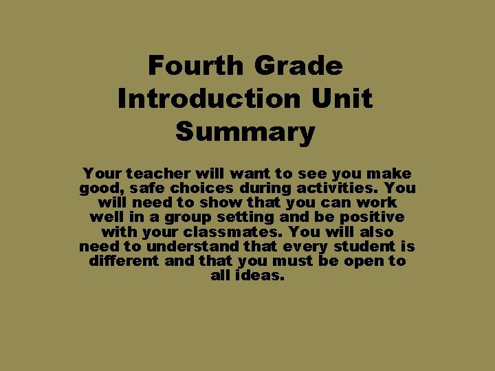 Fourth Grade Introduction Unit Summary Your teacher will want to see you make good,