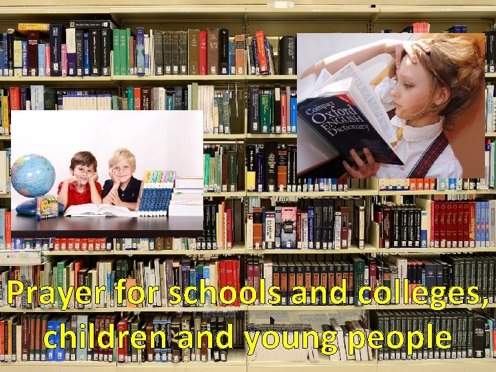 Prayer for schools and colleges, children and young people