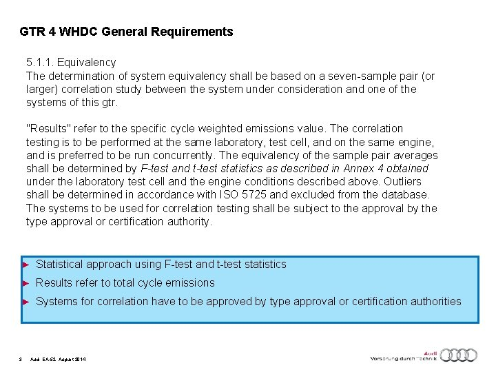 GTR 4 WHDC General Requirements 5. 1. 1. Equivalency The determination of system equivalency