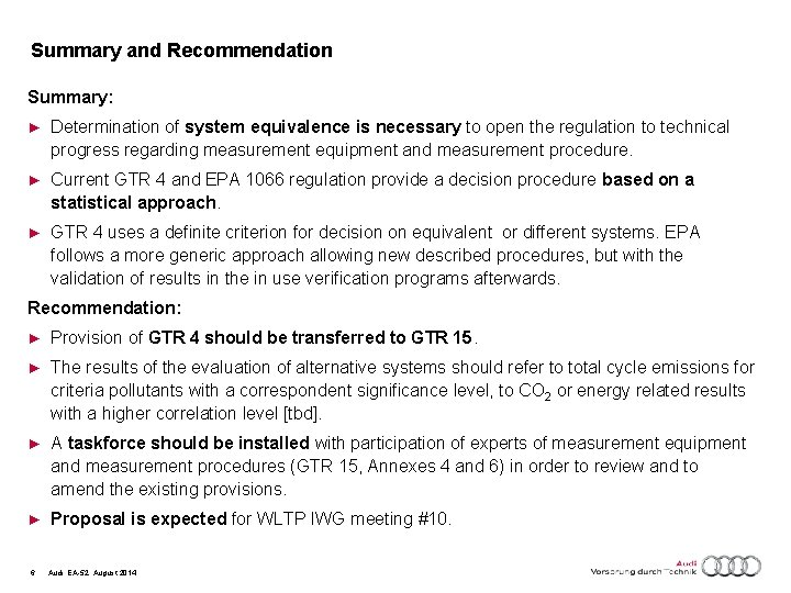 Summary and Recommendation Summary: ► Determination of system equivalence is necessary to open the