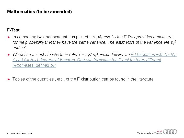 Mathematics (to be amended) F-Test ► In comparing two independent samples of size N