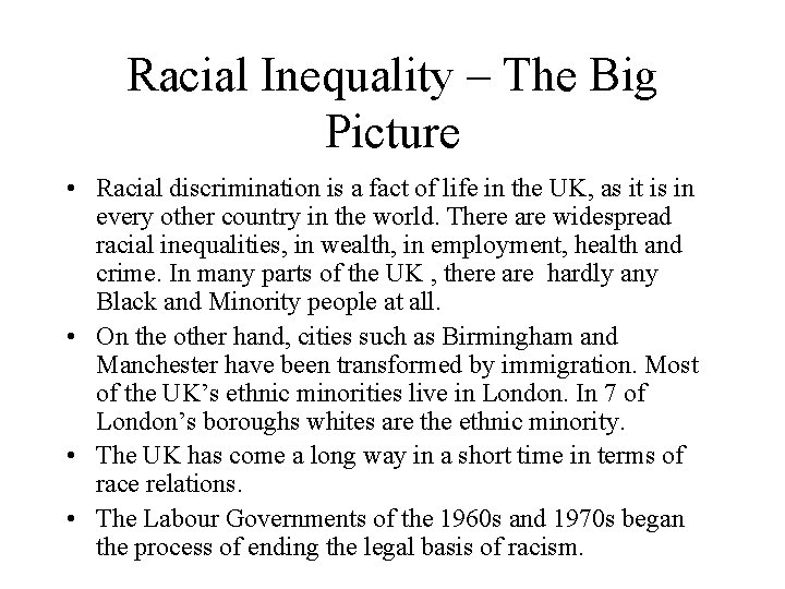 Racial Inequality – The Big Picture • Racial discrimination is a fact of life