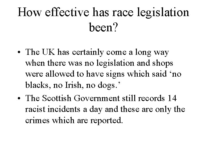 How effective has race legislation been? • The UK has certainly come a long