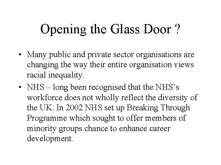 Opening the Glass Door ? • Many public and private sector organisations are changing