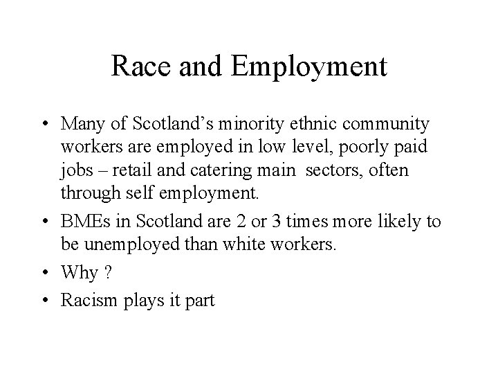 Race and Employment • Many of Scotland's minority ethnic community workers are employed in