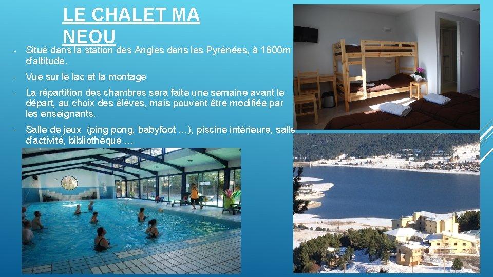 LE CHALET MA NEOU - Situé dans la station des Angles dans les Pyrénées,