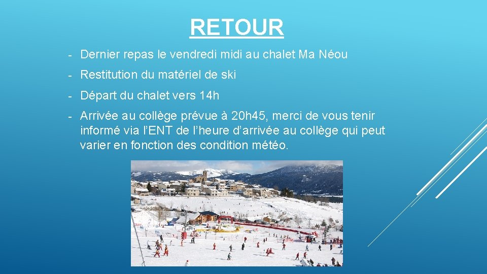 RETOUR - Dernier repas le vendredi midi au chalet Ma Néou - Restitution du