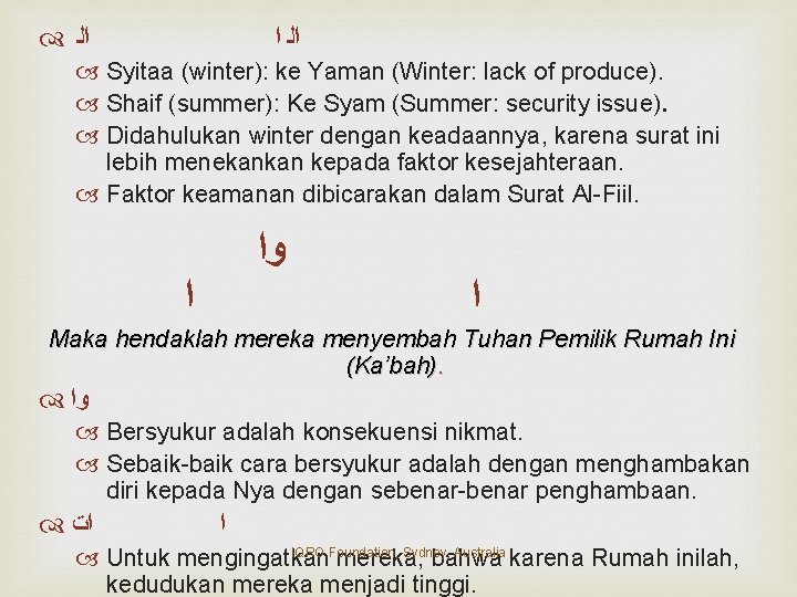 ﺍﻟ ﺍ Syitaa (winter): ke Yaman (Winter: lack of produce). Shaif (summer): Ke