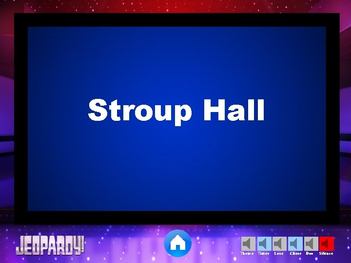 Stroup Hall Theme Timer Lose Cheer Boo Silence