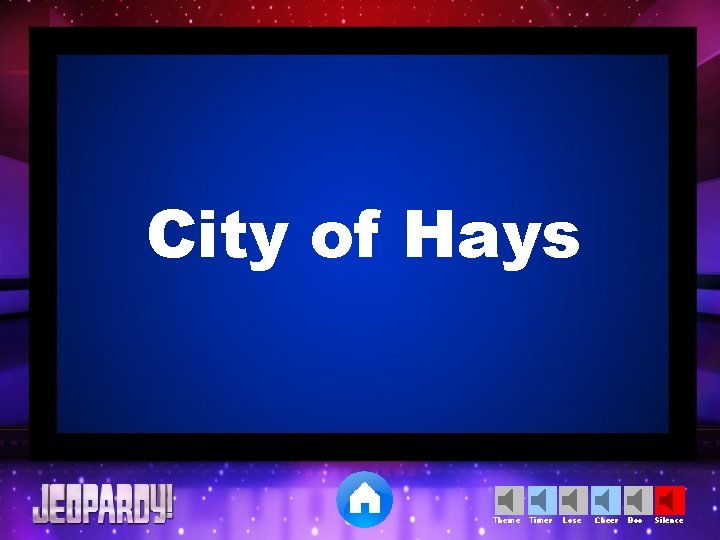 City of Hays Theme Timer Lose Cheer Boo Silence