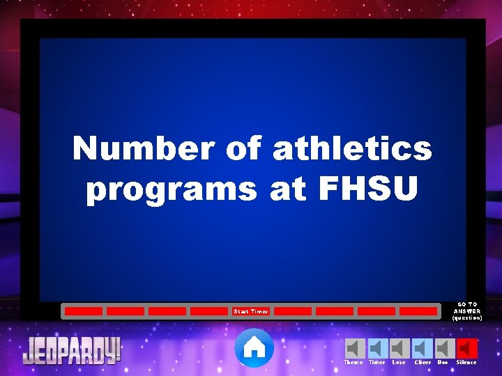 Number of athletics programs at FHSU GO TO ANSWER (question) Start Timer Theme Timer
