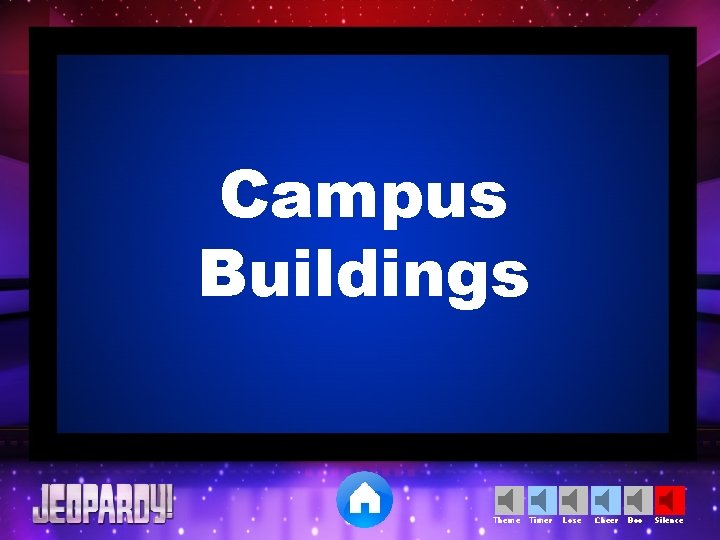 Campus Buildings Theme Timer Lose Cheer Boo Silence