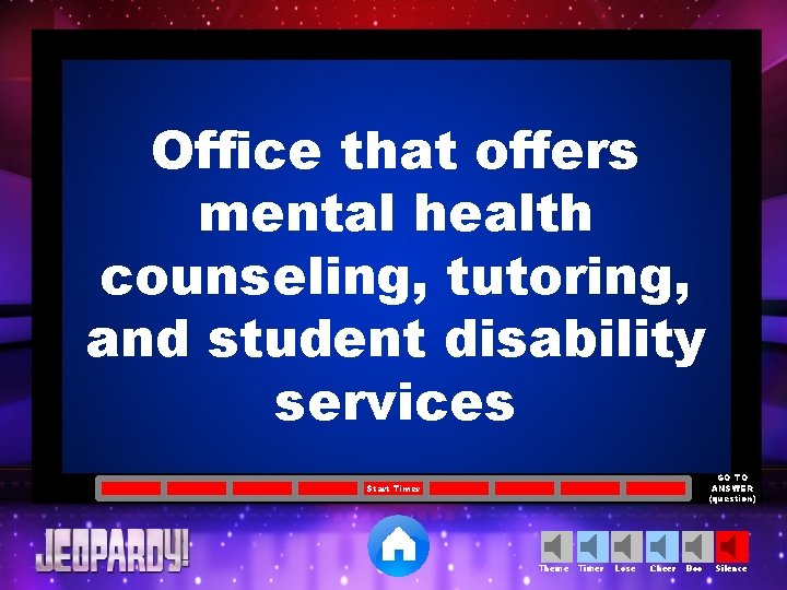 Office that offers mental health counseling, tutoring, and student disability services GO TO ANSWER