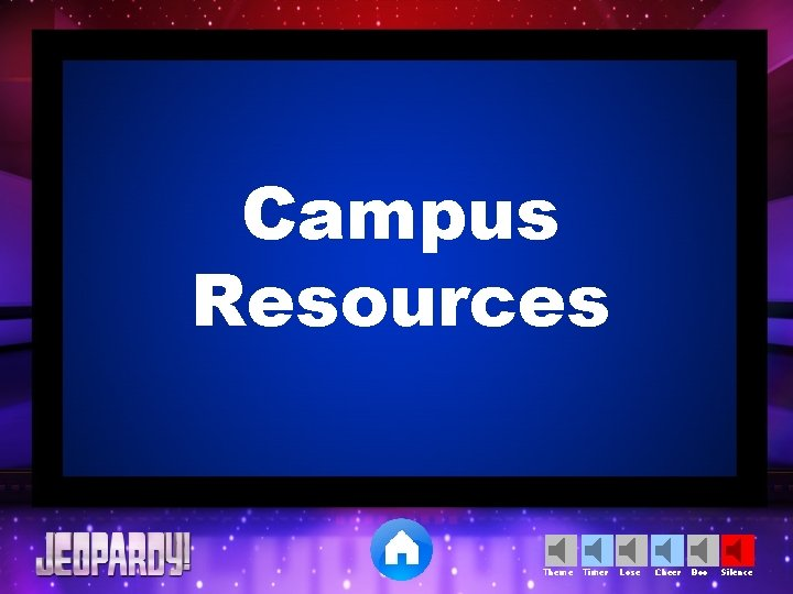 Campus Resources Theme Timer Lose Cheer Boo Silence