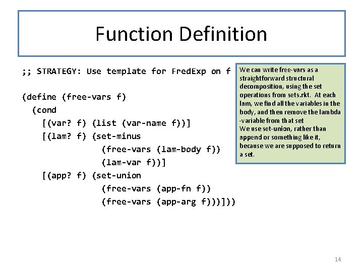 Function Definition ; ; STRATEGY: Use template for Fred. Exp on f (define (free-vars