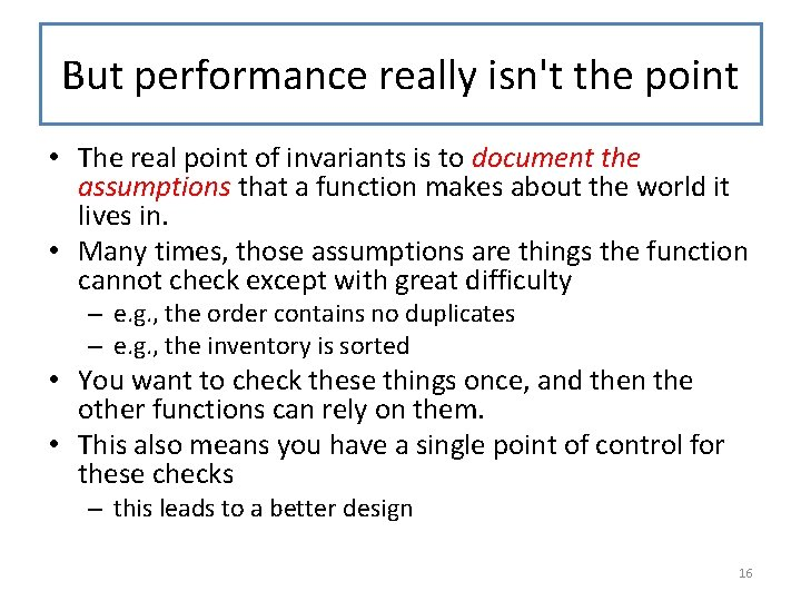 But performance really isn't the point • The real point of invariants is to