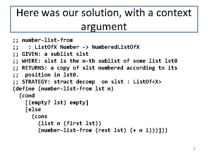 Here was our solution, with a context argument ; ; number-list-from ; ; :