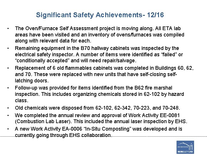 Significant Safety Achievements- 12/16 • • The Oven/Furnace Self Assessment project is moving along.