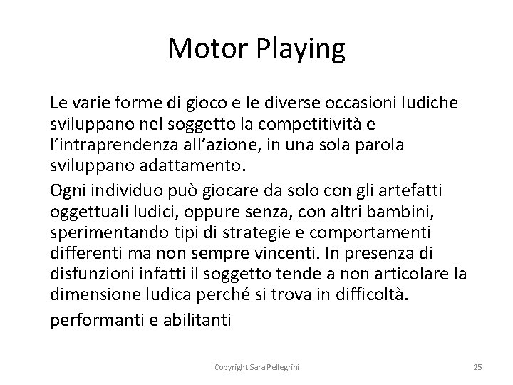 Motor Playing Le varie forme di gioco e le diverse occasioni ludiche sviluppano nel