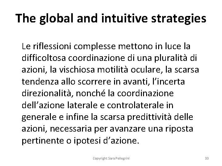 The global and intuitive strategies Le riflessioni complesse mettono in luce la difficoltosa coordinazione