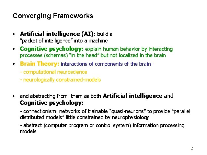 """Converging Frameworks • Artificial intelligence (AI): build a """"packet of intelligence"""" into a machine"""