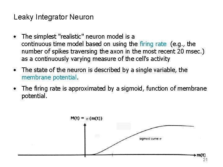"""Leaky Integrator Neuron • The simplest """"realistic"""" neuron model is a continuous time model"""