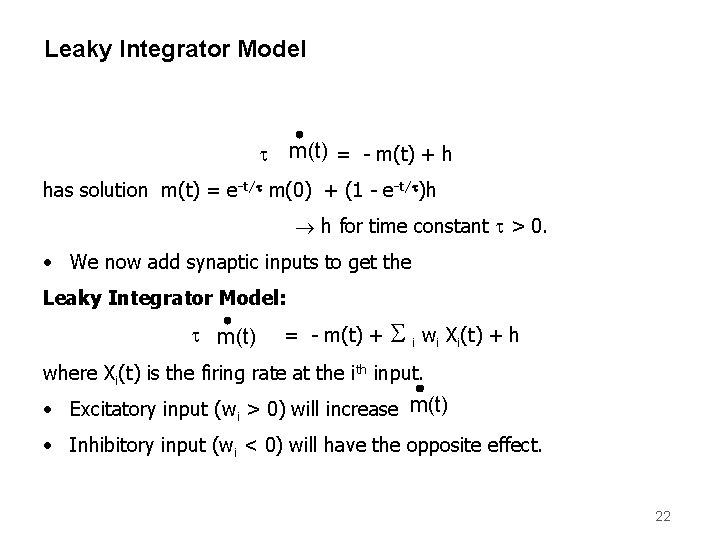 Leaky Integrator Model m(t) = - m(t) + h t has solution m(t) =