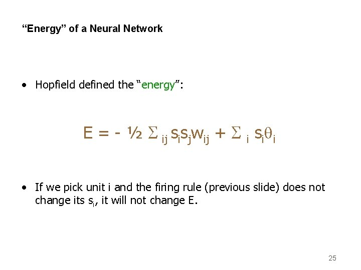 """Energy"" of a Neural Network • Hopfield defined the ""energy"": E = - ½"