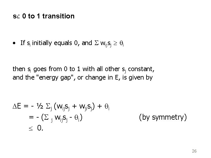 si: 0 to 1 transition • If si initially equals 0, and wijsj qi