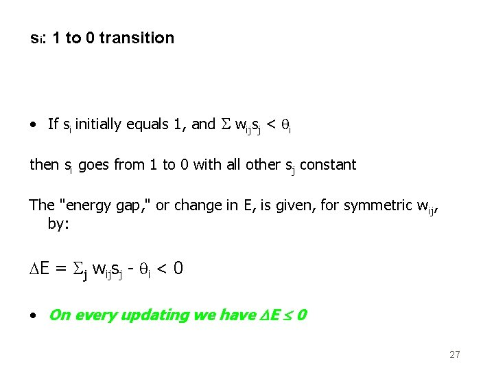 si: 1 to 0 transition • If si initially equals 1, and wijsj <