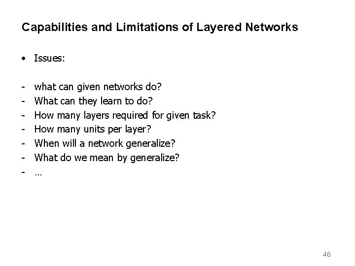 Capabilities and Limitations of Layered Networks • Issues: - what can given networks do?
