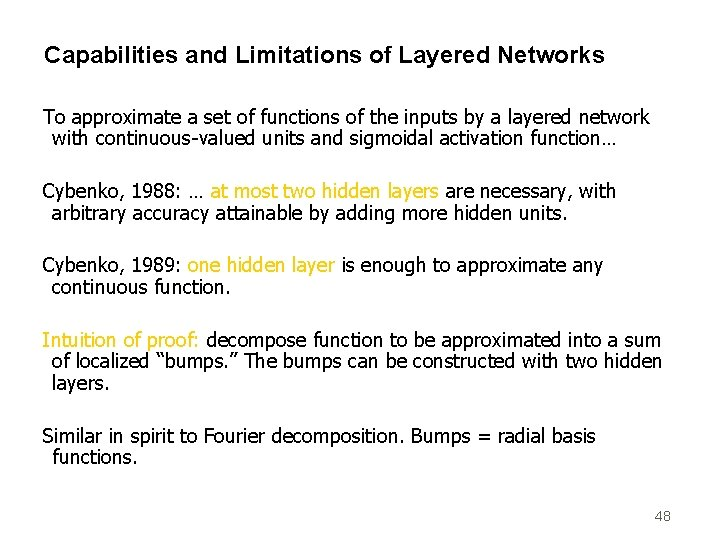 Capabilities and Limitations of Layered Networks To approximate a set of functions of the